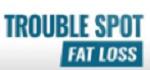 Trouble Spot FatLoss Coupon Codes